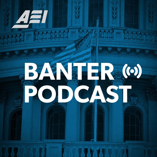 Cover image of Banter: An AEI Podcast