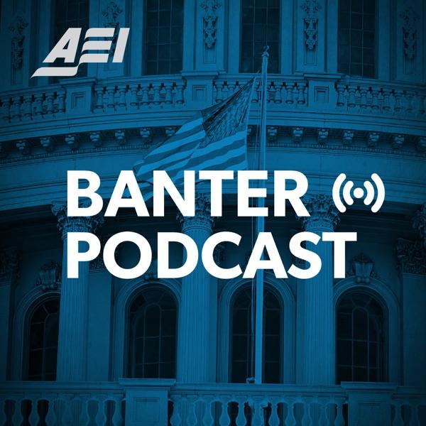 Banter: An AEI Podcast