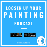 Loosen Up Your Painting Podcast podcast