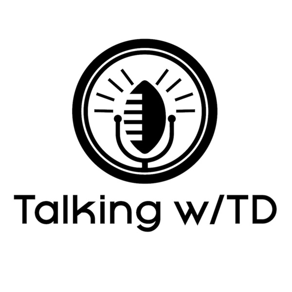 Talking with TD feat. Turron Davenport