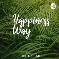 Happiness way podcast