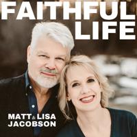 FAITHFUL LIFE podcast