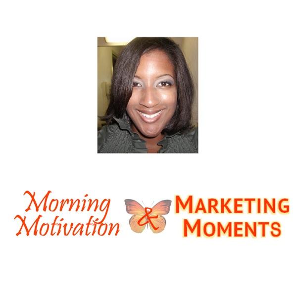 Morning Motivation & Marketing Moments