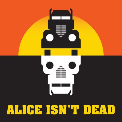 Alice Isn't Dead:Night Vale Presents