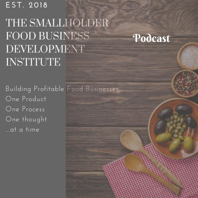 The Smallholder Food Business Development Institute Podcast