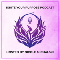 Ignite Your Purpose Podcast podcast