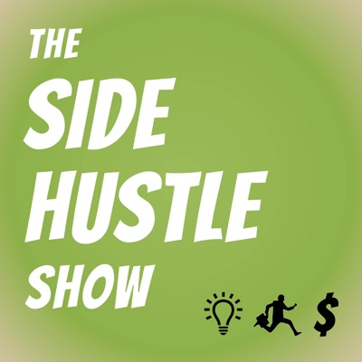 The Side Hustle Show:Nick Loper of Side Hustle Nation