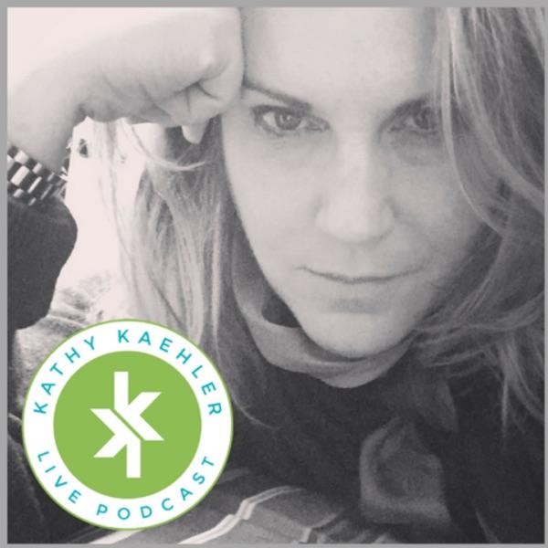Kathy Kaehler LIVE ! - Podcast – Podtail