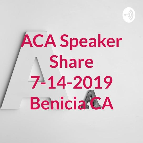 ACA Speaker Share 7-14-2019 Benicia CA