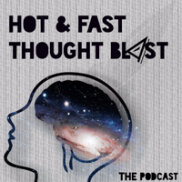 Hot & Fast Thought Blast podcast