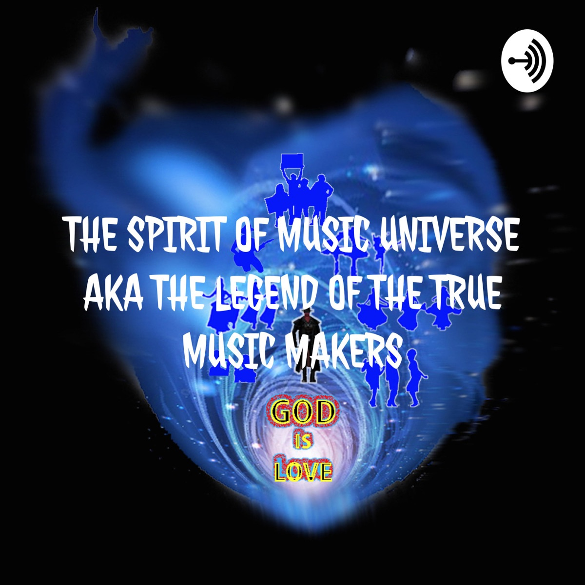 THE SPIRIT OF MUSIC UNIVERSE AKA THE LEGEND OF THE TRUE MUSIC MAKERS