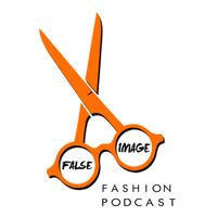 False Image Fashion Podcast