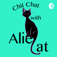 Chitchat with Aliecat podcast