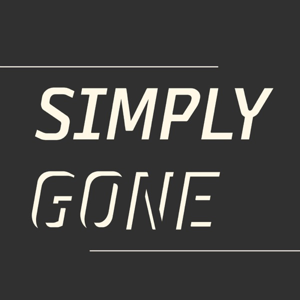 Simply Gone Podcast