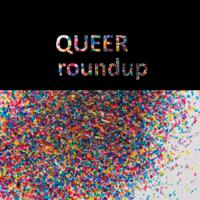 QUEERroundup podcast