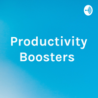 Productivity Boosters podcast