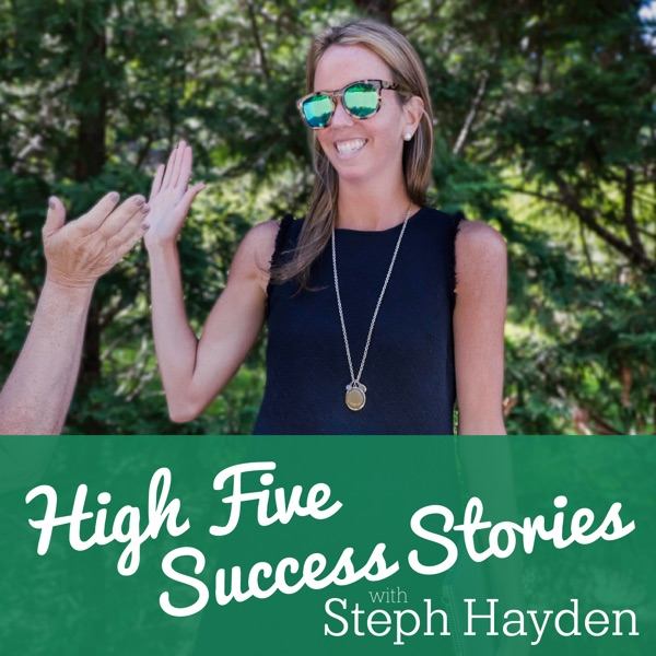 High Five Success Stories by Steph Hayden