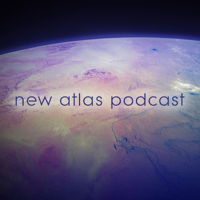 New Atlas Podcast podcast