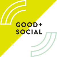 Good and Social podcast