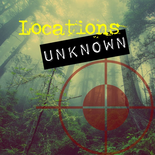 Locations Unknown