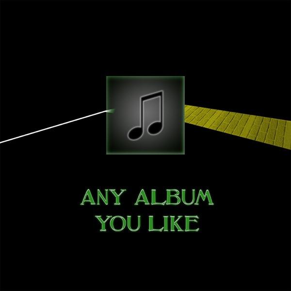 Any Album You Like