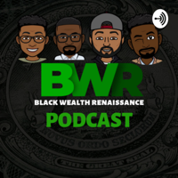 Black Wealth Renaissance podcast