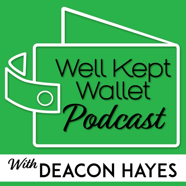 Well Kept Wallet Podcast - Personal Finance Show that Helps You Achieve Your Financial Goals