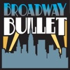 Broadway Bullet: Theatre from Broadway, Off-Broadway and beyond. artwork