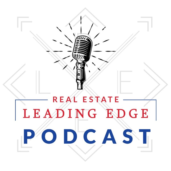 Real Estate Leading Edge Podcast