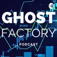 GhostFactory podcast