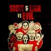 Scott & Liam Vs Evil artwork