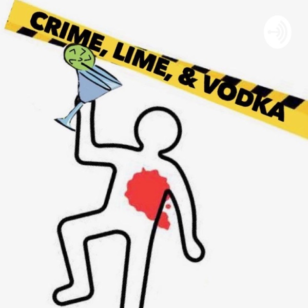 Crime, Lime, & Vodka
