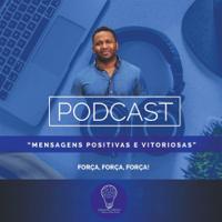 Mensagens Positivas e Vitoriosas podcast