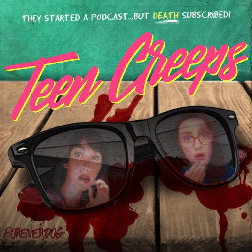 Cover image of Teen Creeps with Kelly Nugent and Lindsay Katai