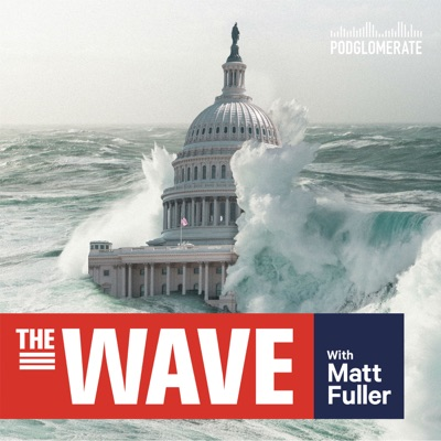 The Wave:The Podglomerate / Matt Fuller