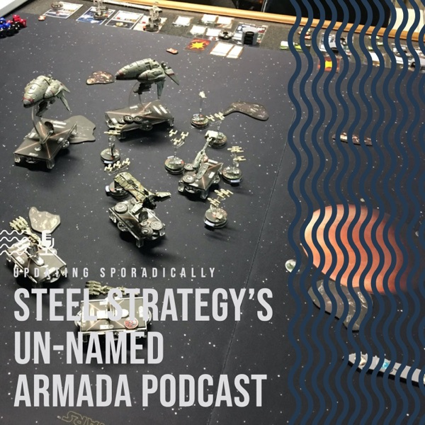 Steel Strategy's Un-named Armada Podcast