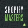 Shopify Masters | The ecommerce business and marketing podcast for ambitious entrepreneurs artwork