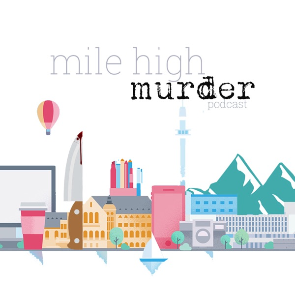 Mile High Murder Podcast