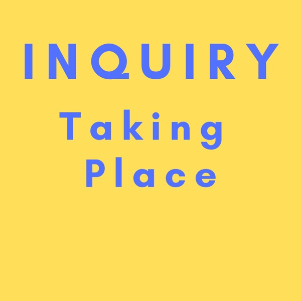 Inquiry Taking Place