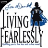 """Living Fearlessly"" with Lisa McDonald artwork"