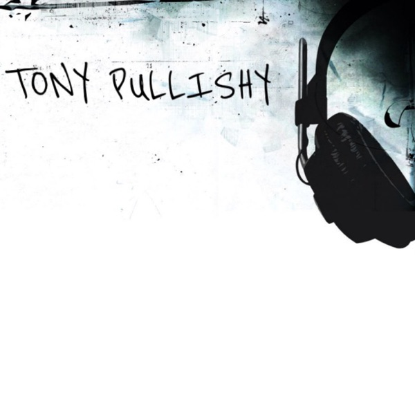 Tony Pullishy's Podcast