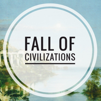 Fall of Civilizations Podcast