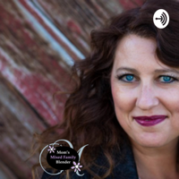 Mom's Mixed Family Blender podcast