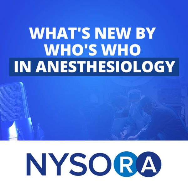 What's New by Who's Who in Anesthesiology