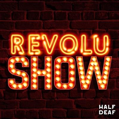 Revolushow:Half Deaf