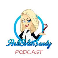 Ask Solar Sandy Podcast podcast
