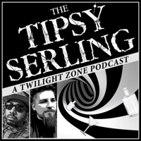 The Tipsy Serling - A Twilight Zone Podcast podcast