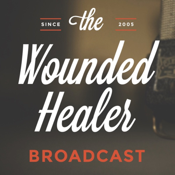 The Wounded Healer Broadcast