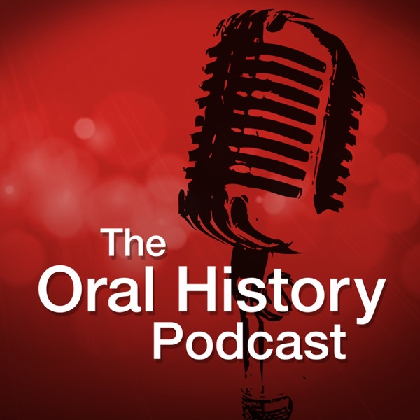 The Oral History Podcast » podcast