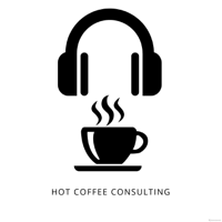 Hot Coffee Consulting podcast